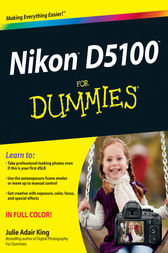 Nikon D5100 For Dummies by Julie Adair King