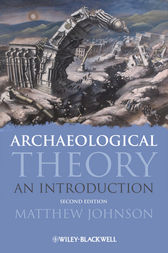 Archaeological Theory by Matthew Johnson