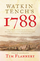 Watkin Tench's 1788 by Tim Flannery