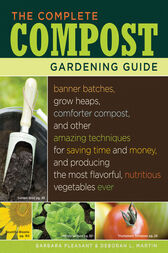The Complete Compost Gardening Guide by Deborah L. Martin