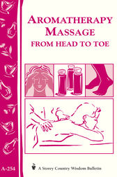 Aromatherapy Massage from Head to Toe by Editors of Storey Publishing