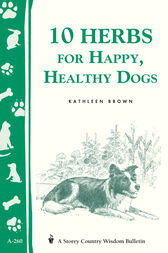 10 Herbs for Happy, Healthy Dogs by Kathleen Brown
