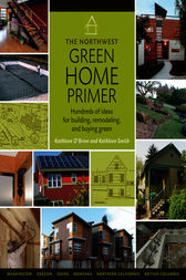 The Northwest Green Home Primer by Kathleen Smith