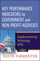 Key Performance Indicators for Government and Non Profit Agencies by David Parmenter