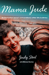 Mama Jude: An Australian Nurse's Extraordinary Other Life in Africa by Michael Sexton