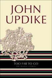 Too Far to Go by John Updike