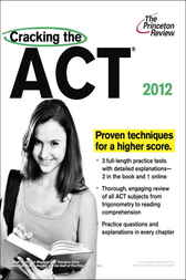 Cracking the ACT, 2012 Edition by Princeton Review
