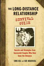 The Long-Distance Relationship Survival Guide by Chris Bell