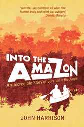 Into The Amazon by John Harrison