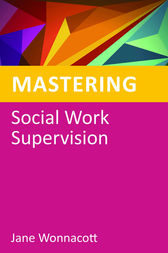 Mastering Social Work Supervision by Jane Wonnacott
