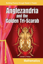 Anglezandria and the Golden Tri-Scarab by Christi Parker