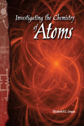 Investigating the Chemistry of Atoms by Elizabeth Cregan