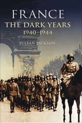 France: The Dark Years, 1940-1944 by Julian Jackson