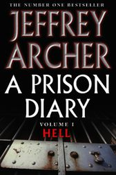 A Prison Diary Volume I by Jeffrey Archer