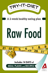 Try-It Diet: Raw Food by Editors of Adams Media