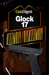 Gun Digest Glock Assembly/Disassembly Instructions by J.B. Wood
