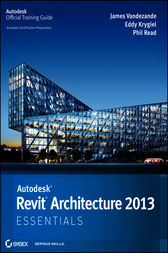 Autodesk Revit Architecture 2013 Essentials by James Vandezande