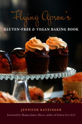 Flying Apron's Gluten-Free & Vegan Baking Book by Jennifer Katzinger