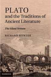 Plato and the Traditions of Ancient Literature by Richard Hunter