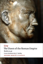 The Dawn of the Roman Empire by Livy;  J. C. Yardley;  Waldemar Heckel