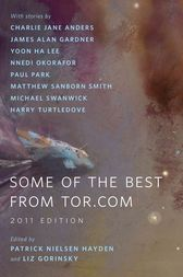 Some of the Best from Tor.com: 2011 Edition by Patrick Nielsen Hayden