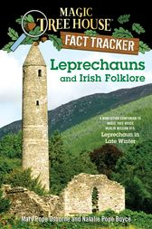 Magic Tree House Fact Tracker #21: Leprechauns and Irish Folklore by Mary Pope Osborne