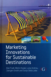 Marketing Innovations for Sustainable Destinations by Alan Fyall