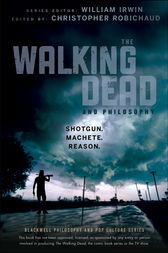 The Walking Dead and Philosophy by William Irwin