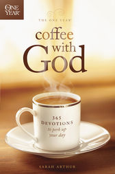 The One Year Coffee with God by Sarah Arthur