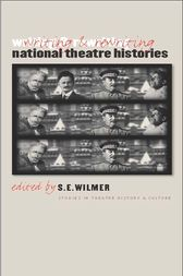 Writing and Rewriting National Theatre Histories by S.E. Wilmer