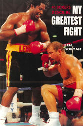 My Greatest Fight by Ken Gorman