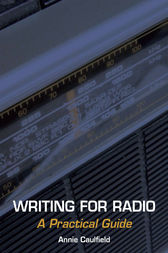 Writing for Radio by Annie Caulfield