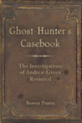 The Ghost-Hunter's Casebook