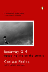 runaway girl by carissa phelps essay Carissa phelps runaway girl growing up carissa had a troubled life at home, always running into problems with the law by the time carissa was twelve she had ran away from home, dropped out of school and began a new life with a pimp.