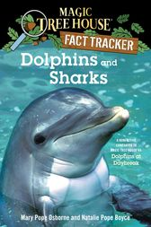 Magic Tree House Fact Tracker #9: Dolphins and Sharks by Mary Pope Osborne