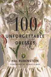 100 Unforgettable Dresses by Hal Rubenstein