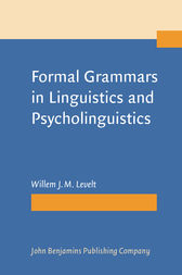 Formal Grammars in Linguistics and Psycholinguistics by Willem J.M. Levelt