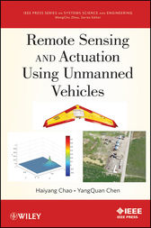 Remote Sensing and Actuation Using Unmanned Vehicles by Haiyang Chao