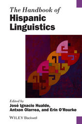 The Handbook of Hispanic Linguistics by José Ignacio Hualde