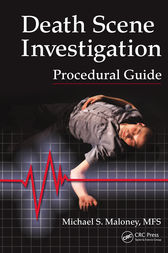Death Scene Investigation Procedural Guide by Michael S. Maloney