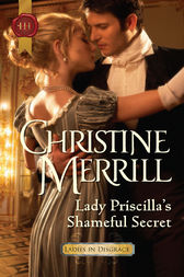 Lady Priscilla's Shameful Secret by Christine Merrill