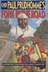 Chef Paul Prudhomme's Fork in the Road by Paul Prudhomme