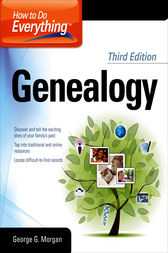 How to Do Everything Genealogy 3/E by George G. Morgan
