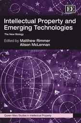 Intellectual Property and Emerging Technologies by Matthew Rimmer