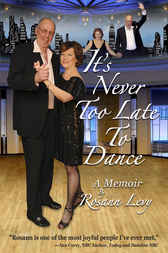 It's Never Too Late to Dance by Rosann Levy
