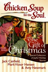 Chicken Soup for the Soul: The Gift of Christmas (ebook) by Jack ...