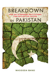 Breakdown in Pakistan by Masooda Bano