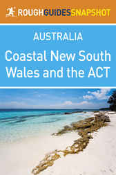 Coastal New South Wales and the ACT Rough Guides Snapshot Australia (includes Canberra, the Snowy Mountains, Byron Bay, plus Lord Howe and the Norfolk Islands) by Rough Guides