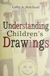 Understanding Children's Drawings by Cathy A. Malchiodi