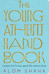 The Young Atheist's Handbook by Alom Shaha